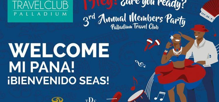 Palladium Travel Club Members will enjoy Two Parties in 2018